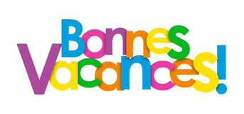 BONNES VACANCES! French language overlapping letters banner. Rainbow palette.  BONNES VACANCES! means ENJOY YOUR HOLIDAYS! in French Royalty Free Stock Photo