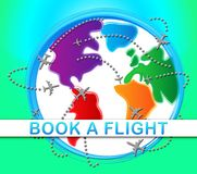 Book A Flight Showing Trip Booking 3d Illustration. Book A Flight Globe Showing Trip Booking 3d Illustration Stock Photo
