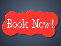 Book Now Shows At The Moment And Booking Royalty Free Stock Image