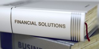 Book Title of Financial Solutions. 3d. Close-up of a Book with the Title on Spine Financial Solutions. Business Concept: Closed Book with Title Financial Royalty Free Stock Photos