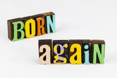 Free Born Again Christian Faith In Jesus Lord God Today Royalty Free Stock Photography - 170343447