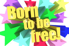 Born To Be Free motto. Golden text with vivid stars Stock Photography