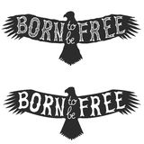Born to be free. Vector design element Stock Image