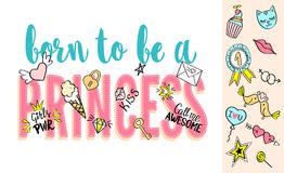Born to be a Princess lettering with girly doodles and hand drawn phrases for card design, girl`s t-shirt print, posters. Hand drawn slogan royalty free illustration