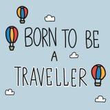 Born to be a traveler word and balloon cartoon illustration. Born to be a traveler word and balloon cartoon vector illustration stock illustration