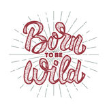 Born to be wild. Design element for poster, greeting card. T-shirt. Vector illustration vector illustration