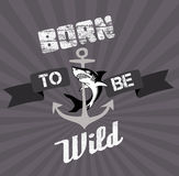 Born to be Wild: Old style poster and t-shirt Royalty Free Stock Photo