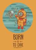 Born to dive poster. Card with vintage diver and jellyfish, retro vector illustration Royalty Free Stock Image