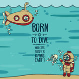 Born to dive poster. Card with vintage submarine, diver and jellyfish, invitation to diving camp, retro vector illustration Royalty Free Stock Photography
