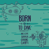 `Born to dive` poster. Card with vintage submarine, diver and jellyfish, invitation to diving camp, retro vector illustration Royalty Free Stock Image