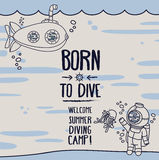 `Born to dive` poster. Card with vintage submarine, diver and jellyfish, invitation to diving camp, retro vector illustration Royalty Free Stock Images