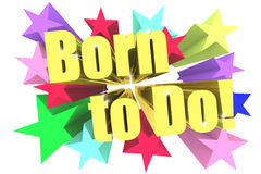 Born To Do slogan. Golden text with vivid stars Stock Images