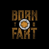 Born To funny typographic design. For t-shirt print. Global flat colors. Layered vector illustration royalty free illustration