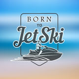 Born to Jet Ski logo, badges and t-shirt emblems isolated on blurred background. summer sport. Watercraft transport . Born to Jet Ski rental logo, badges and Stock Image