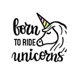 Born to ride unicorns cute motivational phrase. Trendy moder lettering. Wall poster design Royalty Free Stock Images