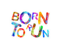 Born to run. Vector. Colorful triangulat letters stock illustration
