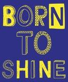 Born to shine fashion slogan vector illustration. Born to shine fashion slogan vector illustration royalty free illustration