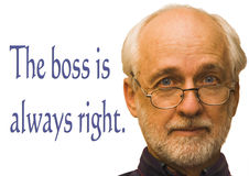 Boss Man. Older gentleman wearing glasses.  Isolated on white with the words The boss is always right Stock Photos