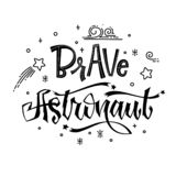 Brave  Astronaut quote. Baby shower hand drawn lettering logo phrase. Simple vector script style text. Doodle space theme decore. Boy, girl theme stock illustration