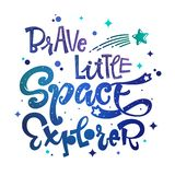 Brave Little Space Explorer quote. Baby shower, kids theme hand drawn lettering logo phrase royalty free stock photo
