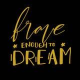 Bravez assez pour rêver Lettrage de main pour votre conception illustration libre de droits