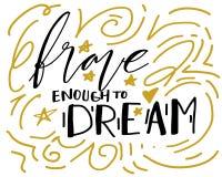 Bravez assez pour rêver Lettrage de main pour votre conception illustration stock