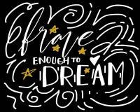 Bravez assez pour rêver Lettrage de main pour votre conception illustration de vecteur