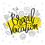 Brazilian Vacation. The trend calligraphy. Royalty Free Stock Images