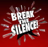Break the Silence Words Smashing Through Glass Vocal Protest Spe. Break the Silence words in 3d letters crashing trhough red glass to illustrate protesting in Royalty Free Stock Images