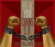 Break Your Chains - Fight For Your Rights Royalty Free Stock Image