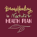 Breastfeeding is natures health plan - handwritten motivational promotion quote. stock illustration