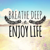 Breathe deep enjoy life. A landscape with text overlay Breathe deep enjoy life Royalty Free Stock Image