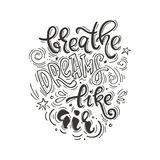Breathe dreams like air. Vector inspirational quote black and white color. Motivational lifestyle lettering for poster, t-shirt, bags and other design Stock Images