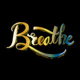 Breathe. Hand lettering calligraphy. Inspiring quote Royalty Free Stock Photo