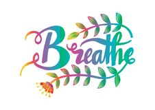 Breathe hand lettering calligraphy. Poster motivation Royalty Free Stock Photos