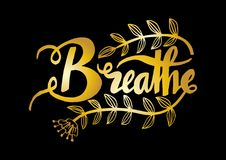 Breathe hand lettering calligraphy. Poster motivation Stock Photography
