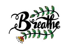 Breathe hand lettering calligraphy. Poster motivation Royalty Free Stock Photography