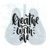 Breathe with me. Vector hand drawn illustration. Lettering Breathe with me. Lungs body. Idea for poster, postcard, design Stock Image