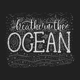 Breathe in the ocean. Handdrawn vector lettering card. Summer sea quote Royalty Free Stock Photo