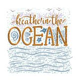 Breathe in the ocean. Handdrawn vector lettering card. Summer sea quote Stock Photo