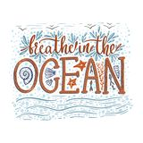 Breathe in the ocean. Handdrawn vector lettering card. Summer sea quote Stock Image