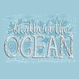 Breathe in the ocean. Handdrawn vector lettering card. Summer sea quote Royalty Free Stock Image