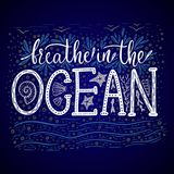 Breathe in the ocean. Handdrawn vector lettering card. Summer sea quote Stock Photography