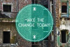 Breng de verandering aan vandaag nieuw begin Stock Afbeeldingen