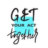Breng uw handeling samen - inspireer en motievencitaat Engelse idiomatische uitdrukking, het van letters voorzien vector illustratie
