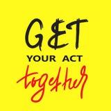 Breng uw handeling samen - inspireer en motievencitaat Engelse idiomatische uitdrukking, het van letters voorzien De jeugdjargon vector illustratie