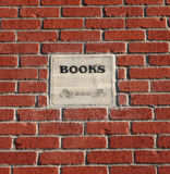 Brick and Mortar Bookstore. Books Sign in a Brick and Mortar Wall stock photos