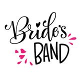 Bride`s Band - HenParty modern calligraphy and lettering for cards, prints, t-shirt design stock illustration