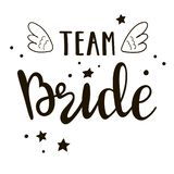 Bride team lettering suitable for print on shirt, hoody, poster or card. Handwritten text for bachelorette party. Bride team lettering suitable for print on stock illustration