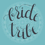 Bride Tribe hand lettering phrase Royalty Free Stock Photos